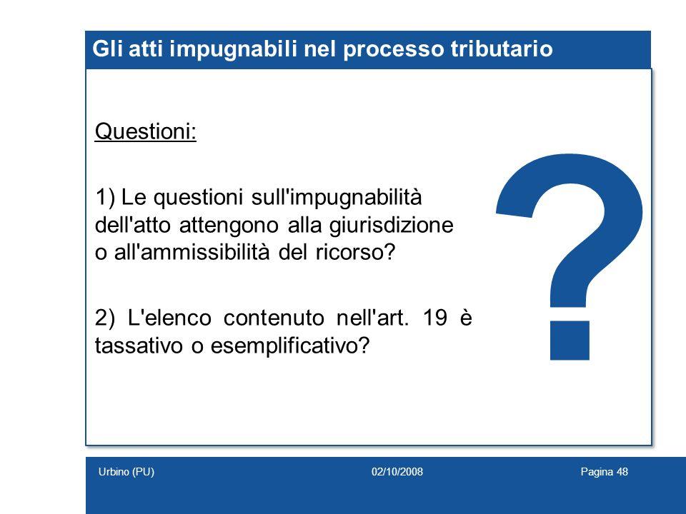 Gli atti impugnabili nel processo tributario Questioni: 1) Le questioni sull'impugnabilità dell'atto attengono alla giurisdizione o all'ammissibilità