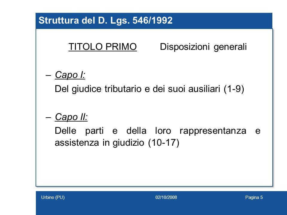 TITOLO PRIMODisposizioni generali –Capo I: Del giudice tributario e dei suoi ausiliari (1-9) –Capo II: Delle parti e della loro rappresentanza e assis