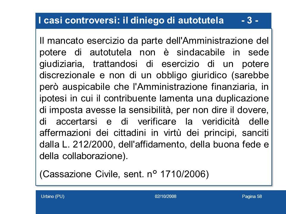 I casi controversi: il diniego di autotutela - 3 - Il mancato esercizio da parte dell'Amministrazione del potere di autotutela non è sindacabile in se