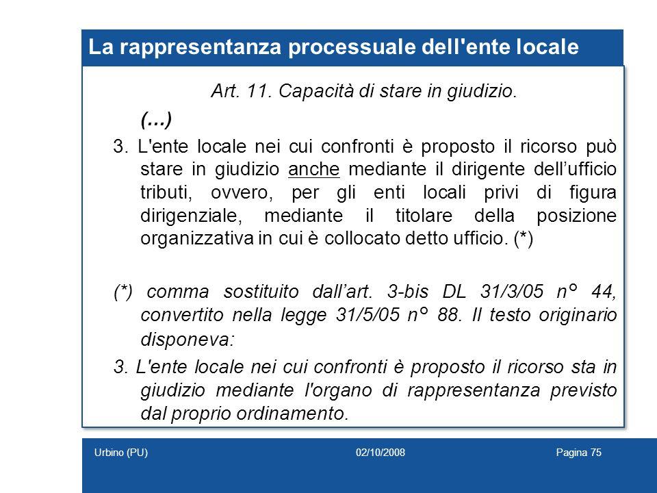 La rappresentanza processuale dell'ente locale Art. 11. Capacità di stare in giudizio. (…) 3. L'ente locale nei cui confronti è proposto il ricorso pu