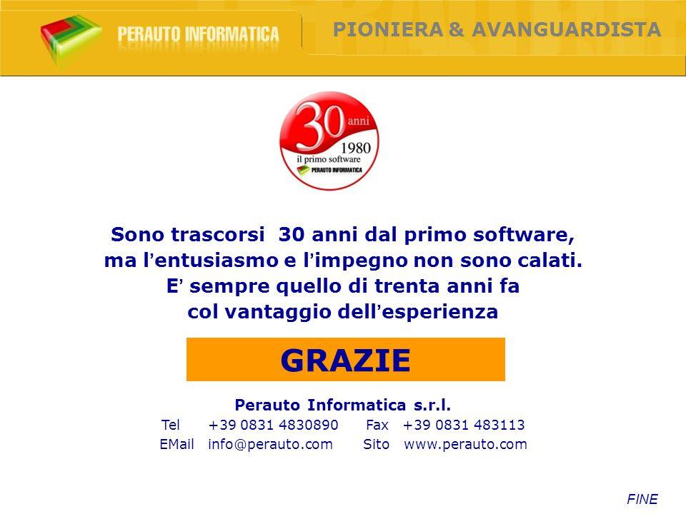 FINE Perauto Informatica s.r.l. Tel +39 0831 4830890 Fax +39 0831 483113 EMail info@perauto.com Sito www.perauto.com Sono trascorsi 30 anni dal primo