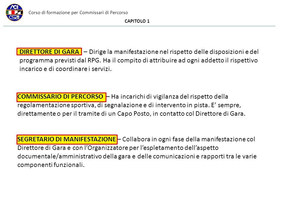 Corso di formazione per Commissari di Percorso CAPITOLO 1 DIRETTORE DI GARA – Dirige la manifestazione nel rispetto delle disposizioni e del programma