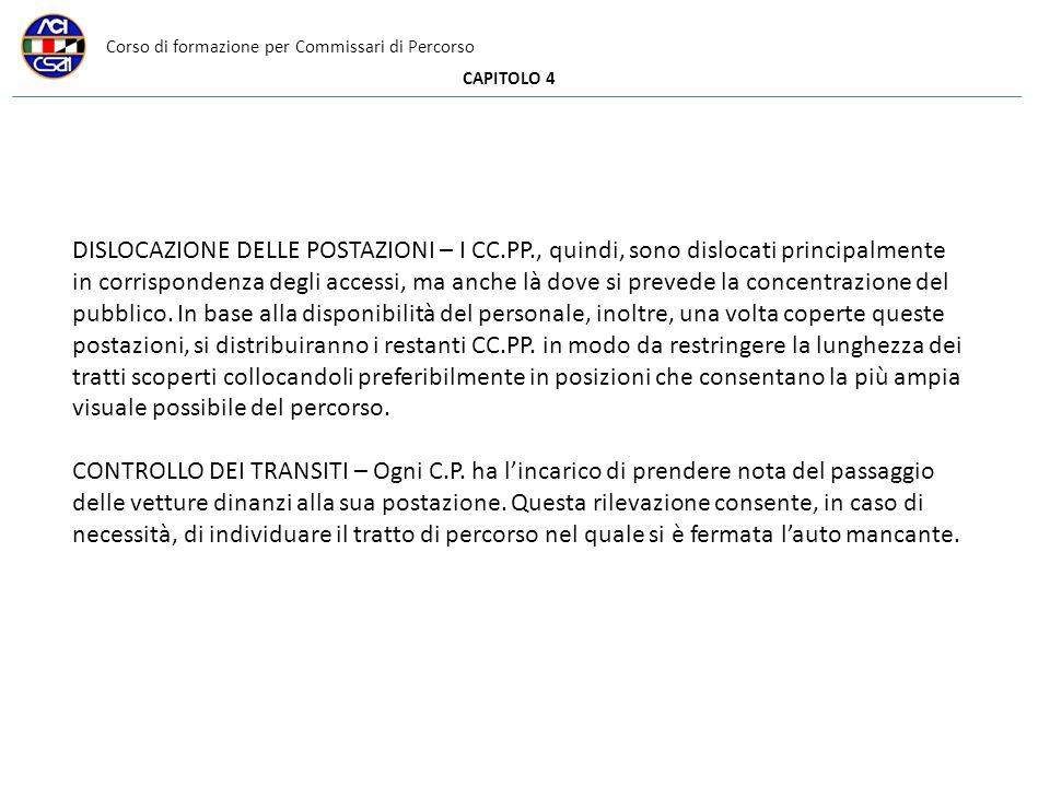 Corso di formazione per Commissari di Percorso CAPITOLO 4 DISLOCAZIONE DELLE POSTAZIONI – I CC.PP., quindi, sono dislocati principalmente in corrispon