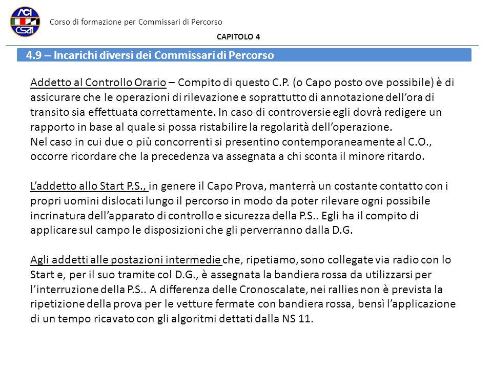 Corso di formazione per Commissari di Percorso CAPITOLO 4 Addetto al Controllo Orario – Compito di questo C.P. (o Capo posto ove possibile) è di assic