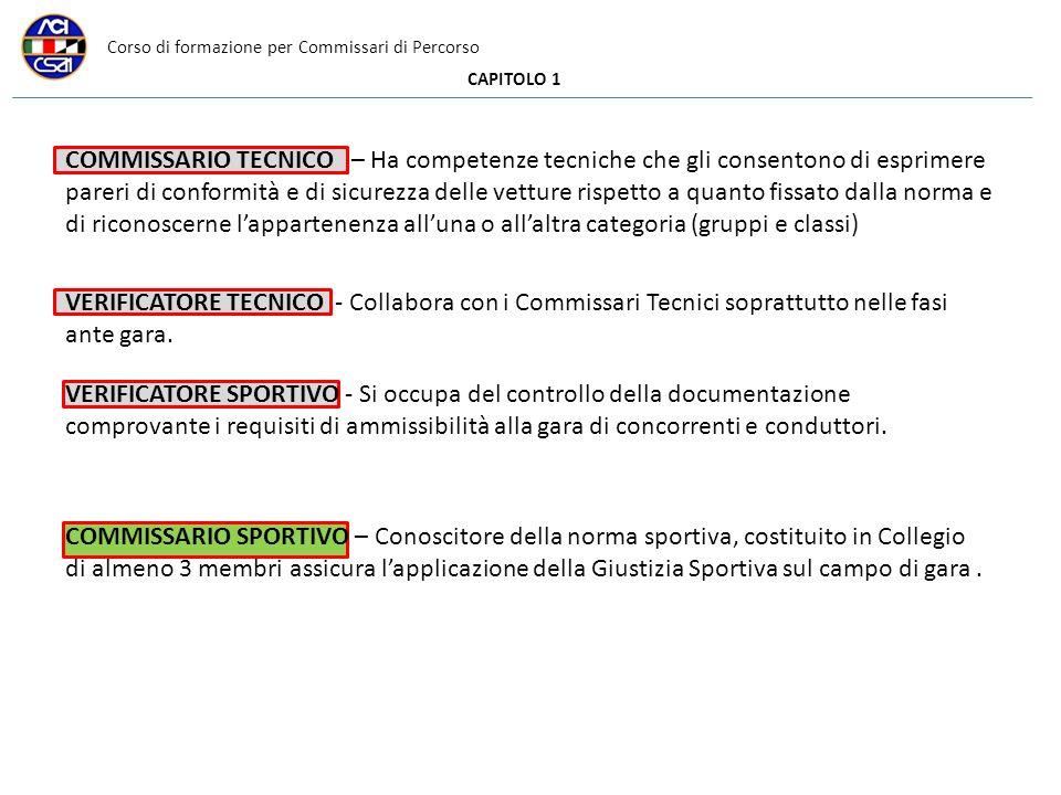 Corso di formazione per Commissari di Percorso CAPITOLO 1 COMMISSARIO TECNICO – Ha competenze tecniche che gli consentono di esprimere pareri di confo