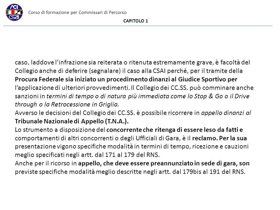 Corso di formazione per Commissari di Percorso CAPITOLO 1 caso, laddove linfrazione sia reiterata o ritenuta estremamente grave, è facoltà del Collegi