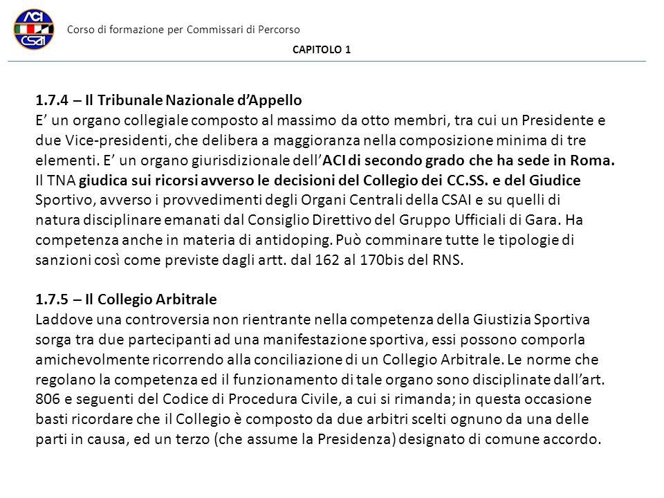 Corso di formazione per Commissari di Percorso CAPITOLO 1 1.7.4 – Il Tribunale Nazionale dAppello E un organo collegiale composto al massimo da otto m