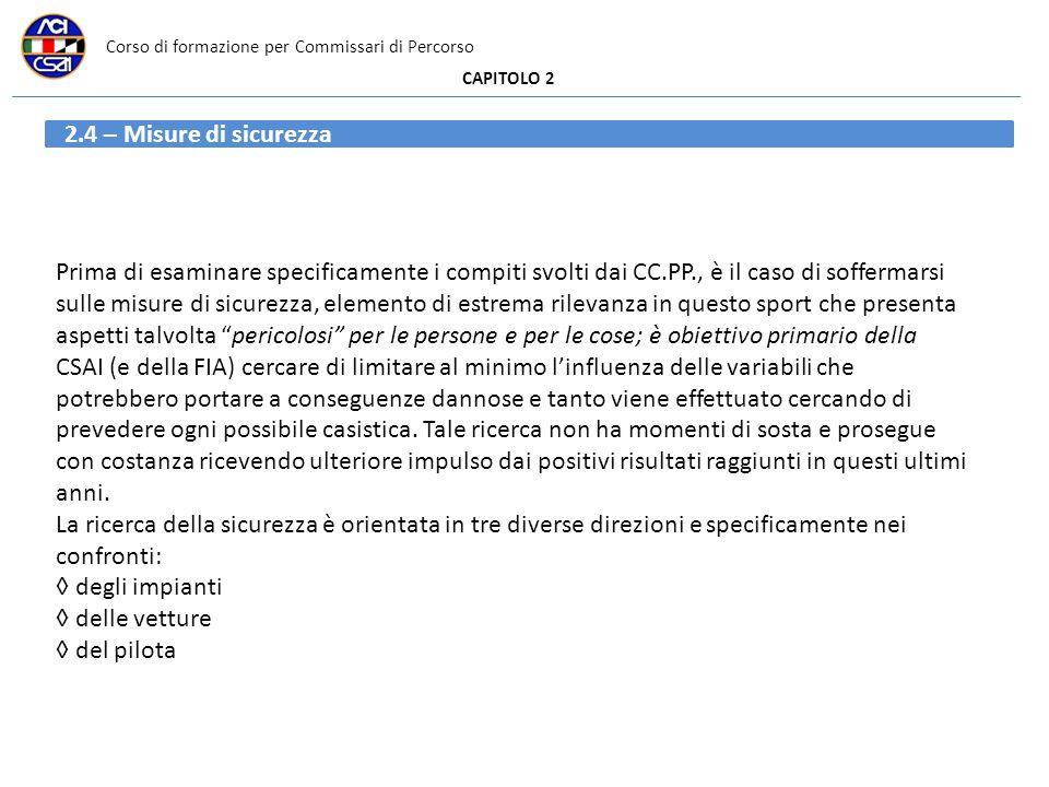 Corso di formazione per Commissari di Percorso CAPITOLO 2 2.4 – Misure di sicurezza Prima di esaminare specificamente i compiti svolti dai CC.PP., è i