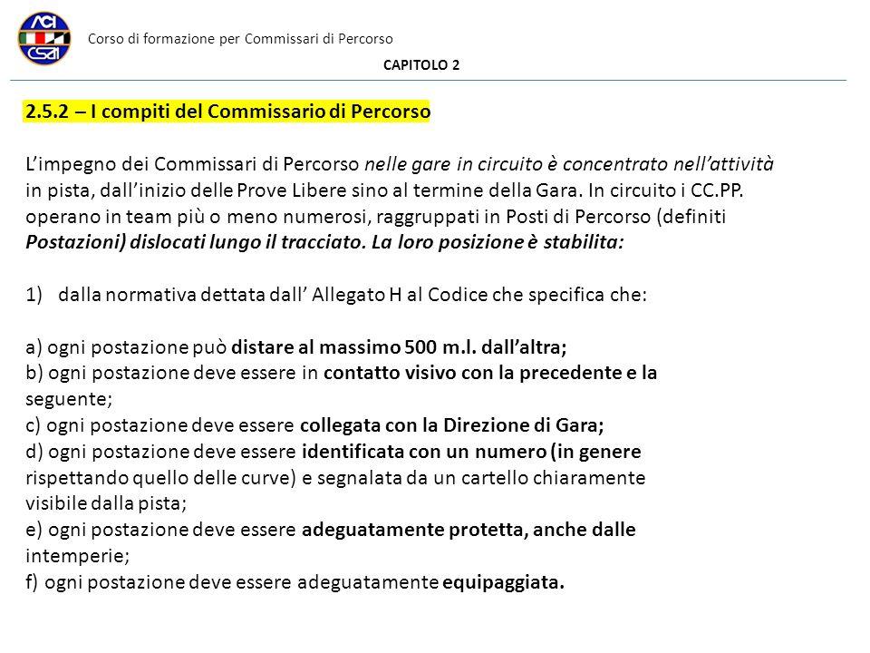 Corso di formazione per Commissari di Percorso CAPITOLO 2 2.5.2 – I compiti del Commissario di Percorso Limpegno dei Commissari di Percorso nelle gare