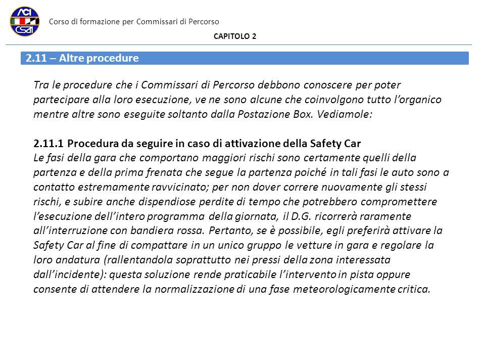 Corso di formazione per Commissari di Percorso CAPITOLO 2 2.11 – Altre procedure Tra le procedure che i Commissari di Percorso debbono conoscere per p