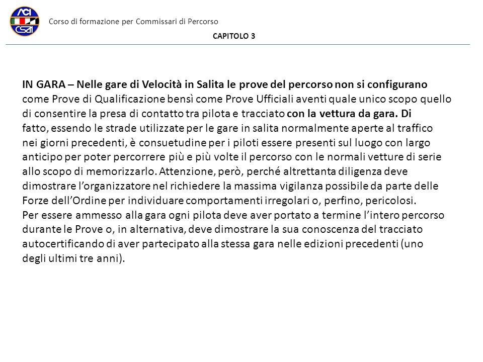 Corso di formazione per Commissari di Percorso CAPITOLO 3 IN GARA – Nelle gare di Velocità in Salita le prove del percorso non si configurano come Pro