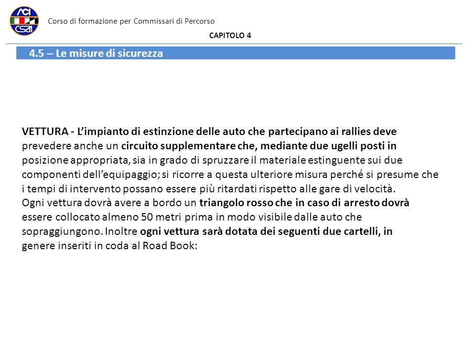 Corso di formazione per Commissari di Percorso CAPITOLO 4 4.5 – Le misure di sicurezza VETTURA - Limpianto di estinzione delle auto che partecipano ai