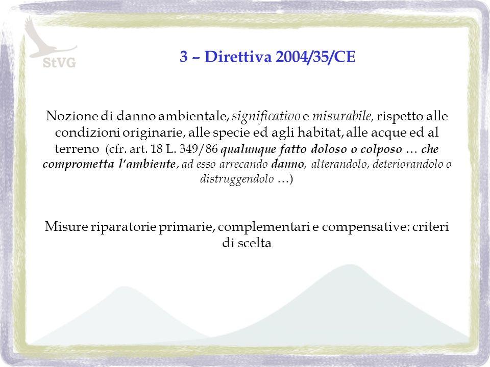 3 – Direttiva 2004/35/CE Nozione di danno ambientale, significativo e misurabile, rispetto alle condizioni originarie, alle specie ed agli habitat, alle acque ed al terreno (cfr.