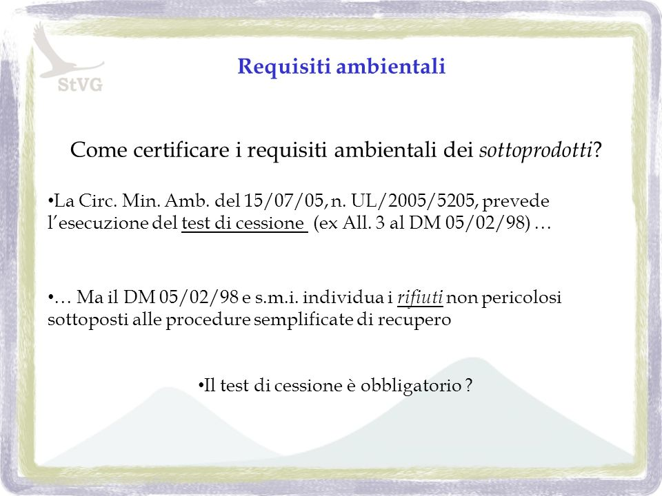 Requisiti ambientali Come certificare i requisiti ambientali dei sottoprodotti .