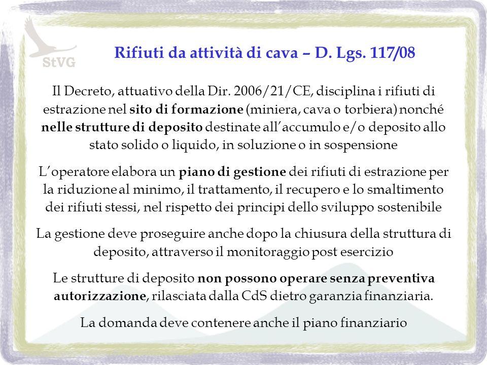 Rifiuti da attività di cava – D. Lgs. 117/08 Il Decreto, attuativo della Dir.