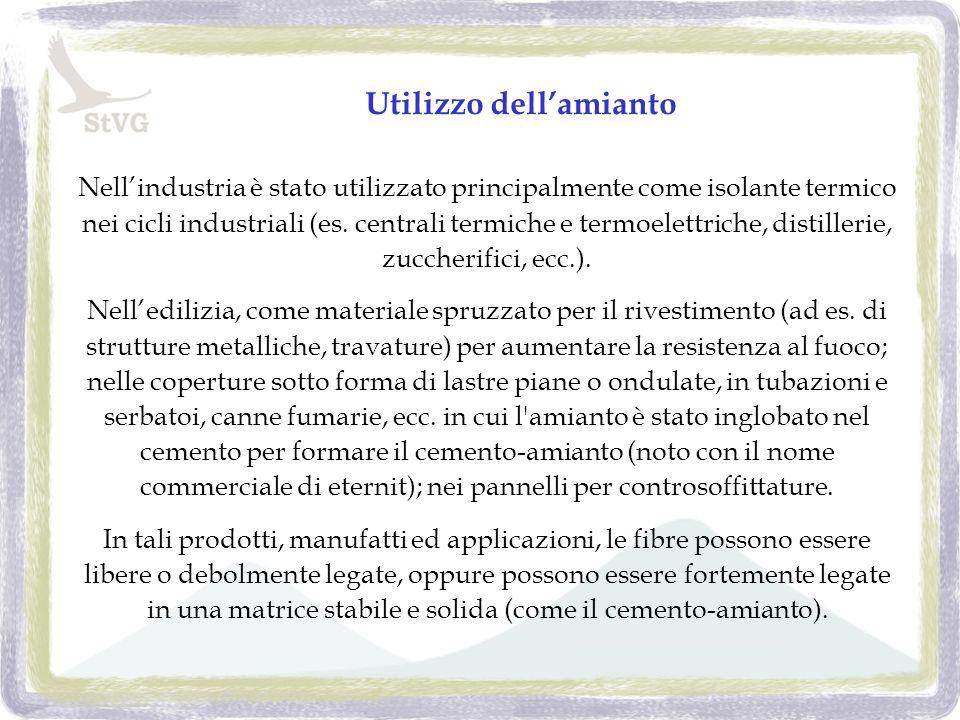 Utilizzo dellamianto Nellindustria è stato utilizzato principalmente come isolante termico nei cicli industriali (es.