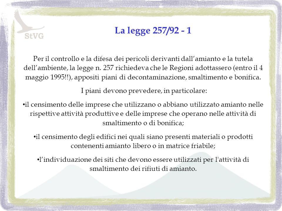 La legge 257/92 - 1 Per il controllo e la difesa dei pericoli derivanti dallamianto e la tutela dellambiente, la legge n.