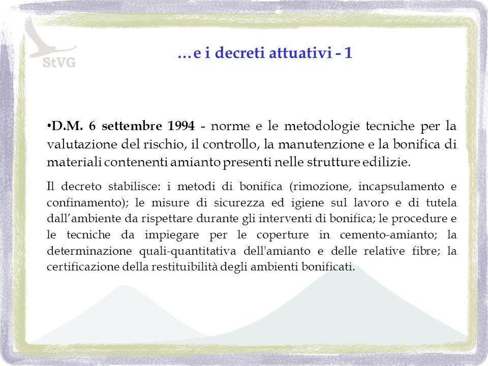 …e i decreti attuativi - 1 D.M. 6 settembre 1994 - norme e le metodologie tecniche per la valutazione del rischio, il controllo, la manutenzione e la