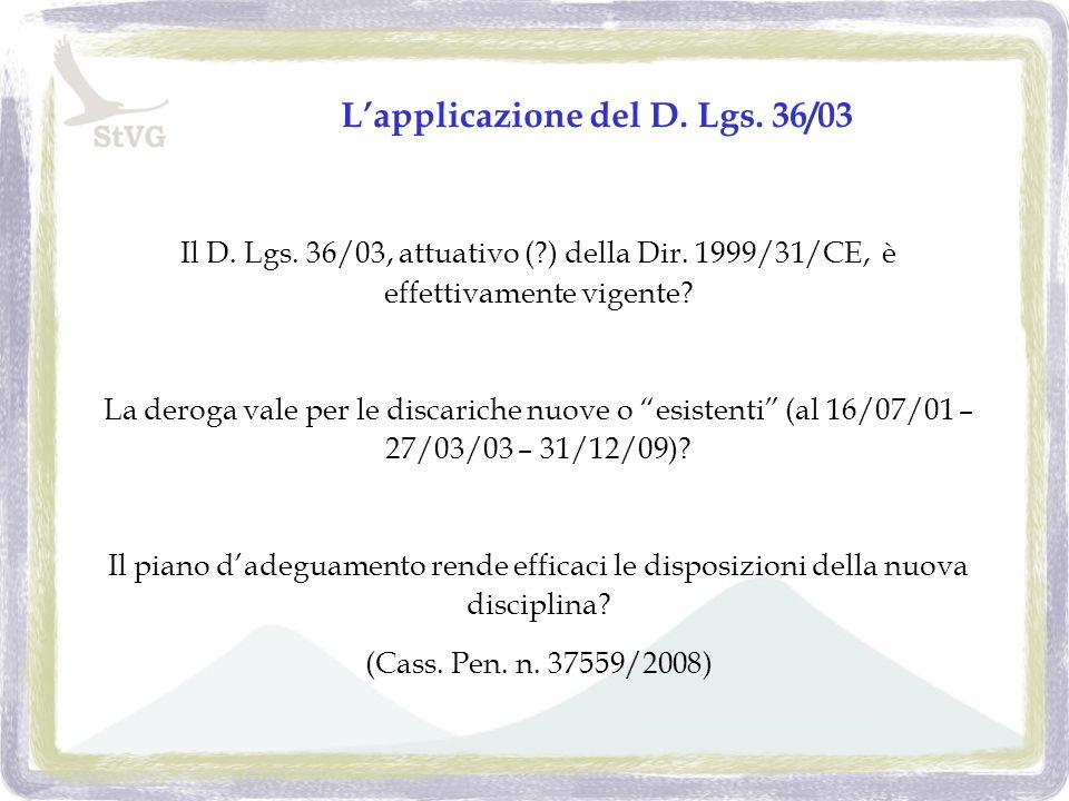 Lapplicazione del D. Lgs. 36/03 Il D. Lgs. 36/03, attuativo ( ) della Dir.