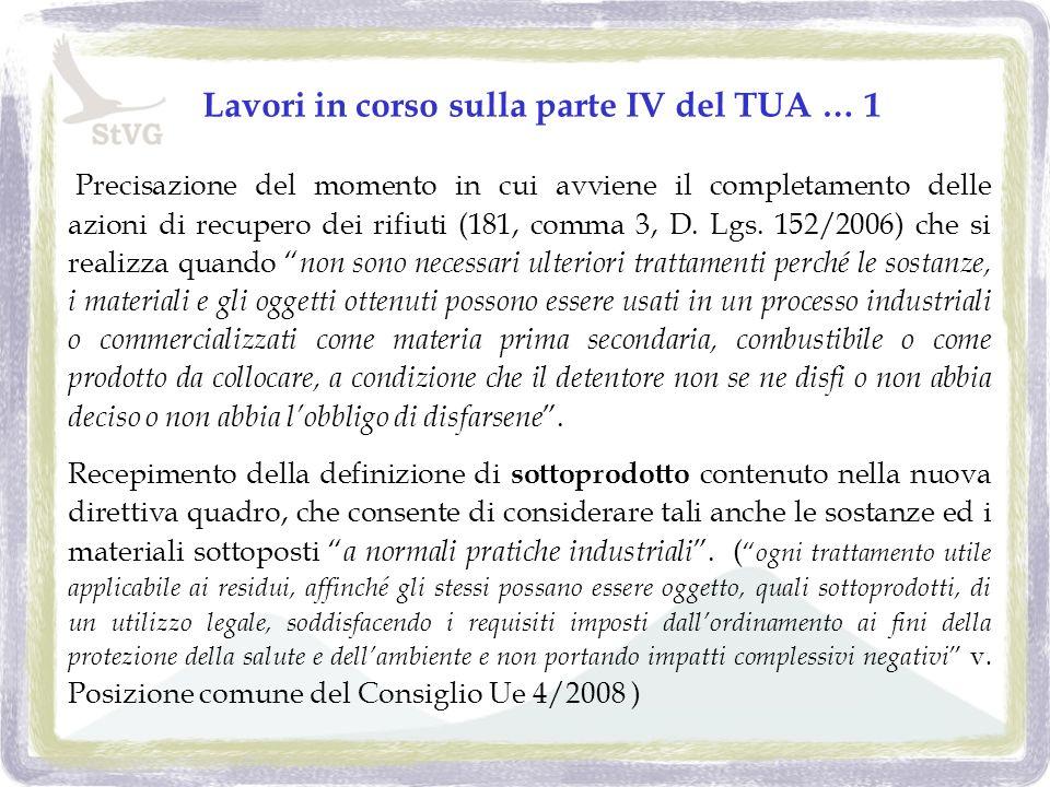 Lavori in corso sulla parte IV del TUA … 1 Precisazione del momento in cui avviene il completamento delle azioni di recupero dei rifiuti (181, comma 3, D.