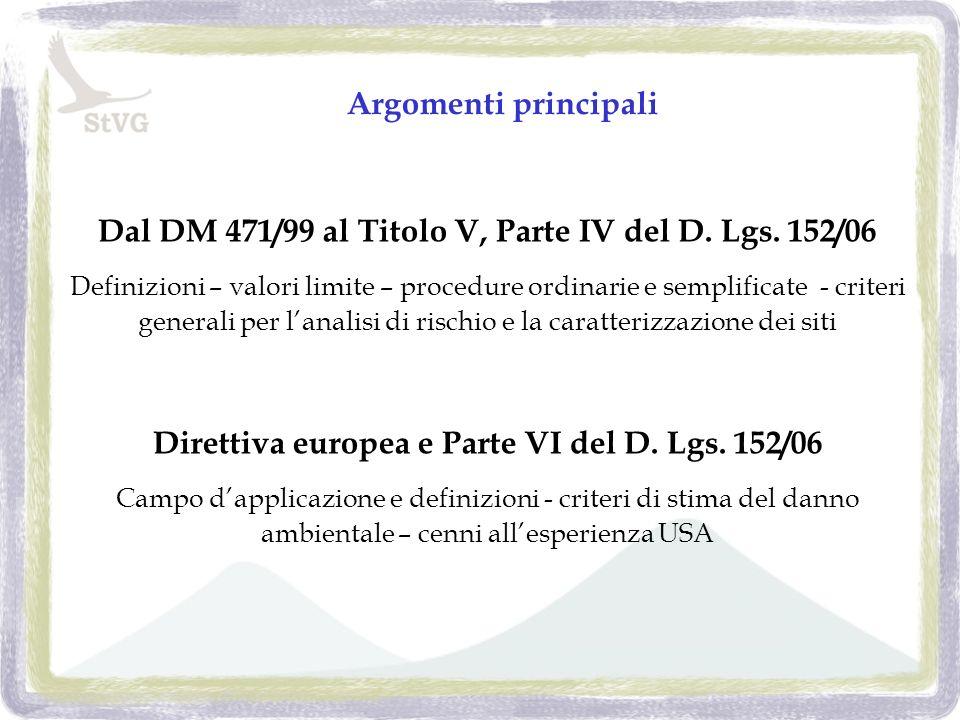 Dal DM 471/99 al Titolo V, Parte IV del D. Lgs. 152/06 Definizioni – valori limite – procedure ordinarie e semplificate - criteri generali per lanalis