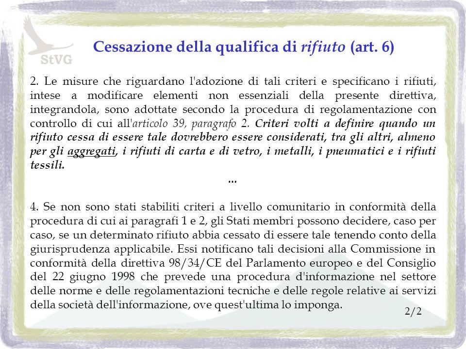 Cessazione della qualifica di rifiuto (art. 6) 2.