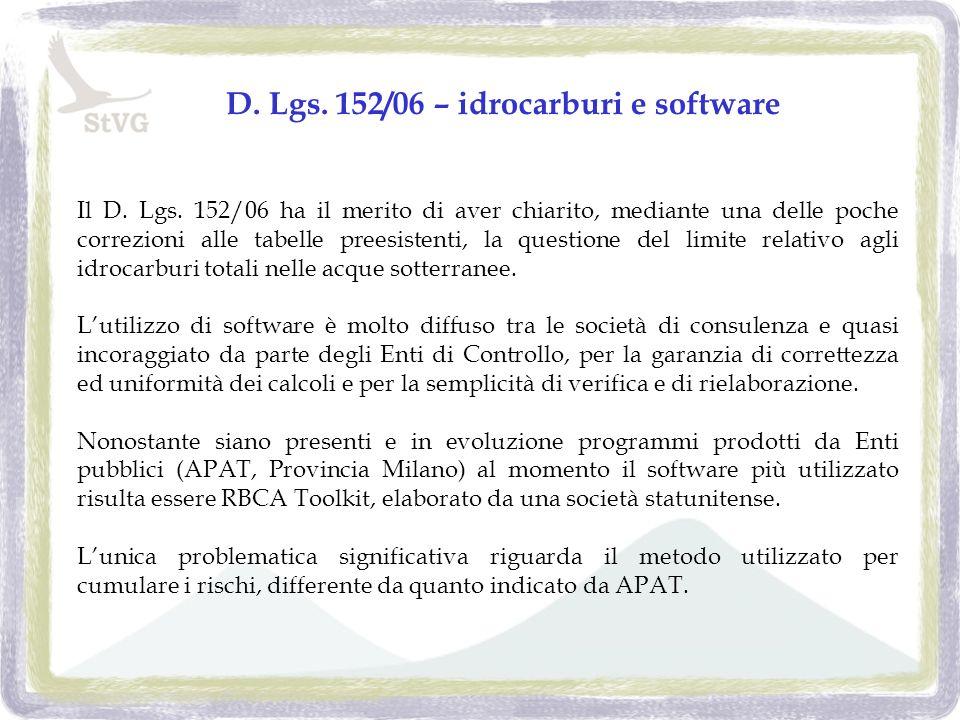 D. Lgs. 152/06 – idrocarburi e software Il D. Lgs. 152/06 ha il merito di aver chiarito, mediante una delle poche correzioni alle tabelle preesistenti