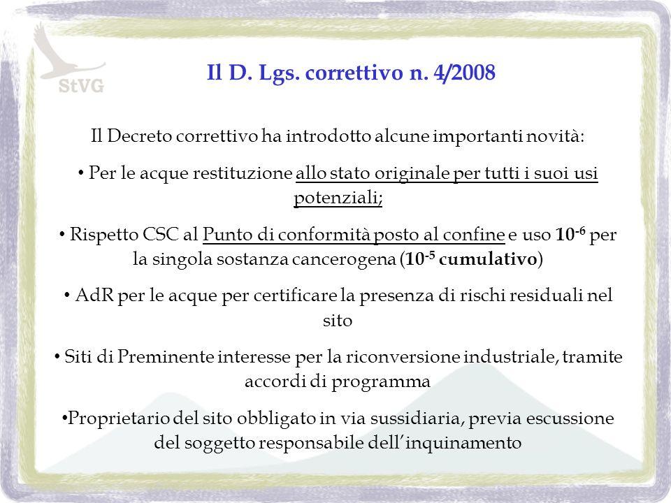 Il D. Lgs. correttivo n. 4/2008 Il Decreto correttivo ha introdotto alcune importanti novità: Per le acque restituzione allo stato originale per tutti