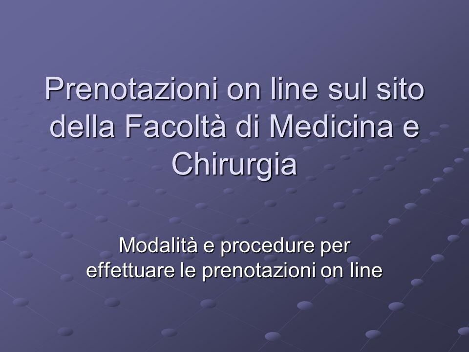 Prenotazioni on line sul sito della Facoltà di Medicina e Chirurgia Modalità e procedure per effettuare le prenotazioni on line