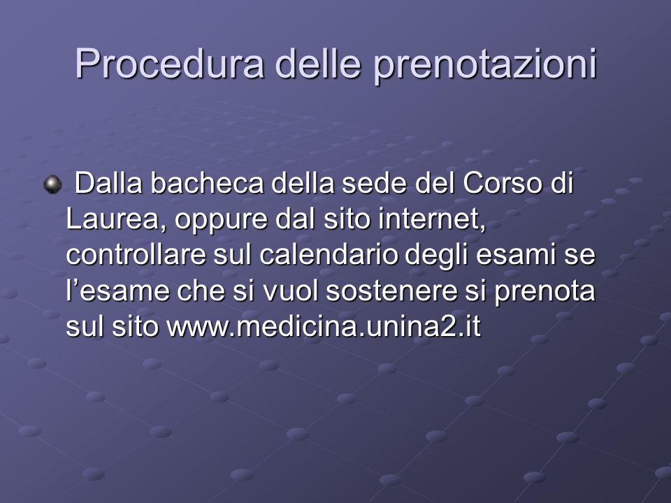 Collegarsi al sito: www.medicina.unina2.it