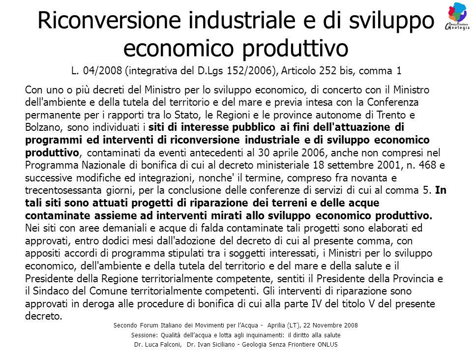 Riconversione industriale e di sviluppo economico produttivo Secondo Forum Italiano dei Movimenti per lAcqua - Aprilia (LT), 22 Novembre 2008 Sessione