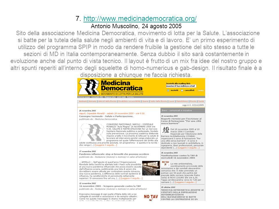 7. http://www.medicinademocratica.org/ Antonio Muscolino, 24 agosto 2005 Sito della associazione Medicina Democratica, movimento di lotta per la Salut