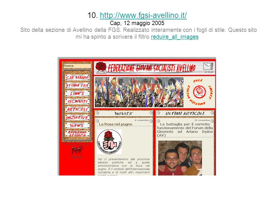 10. http://www.fgsi-avellino.it/ Cap, 12 maggio 2005 Sito della sezione di Avellino della FGS.