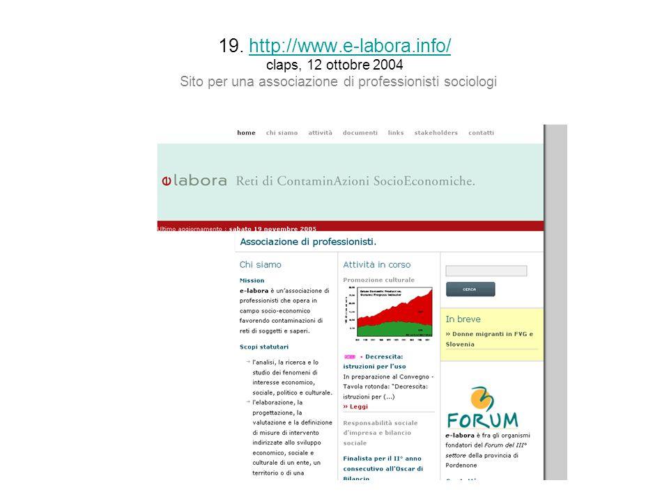 19. http://www.e-labora.info/ claps, 12 ottobre 2004 Sito per una associazione di professionisti sociologihttp://www.e-labora.info/