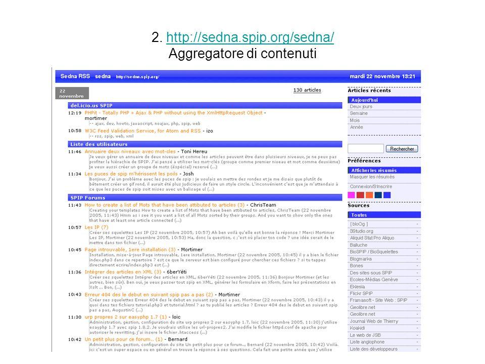 2. http://sedna.spip.org/sedna/ Aggregatore di contenutihttp://sedna.spip.org/sedna/