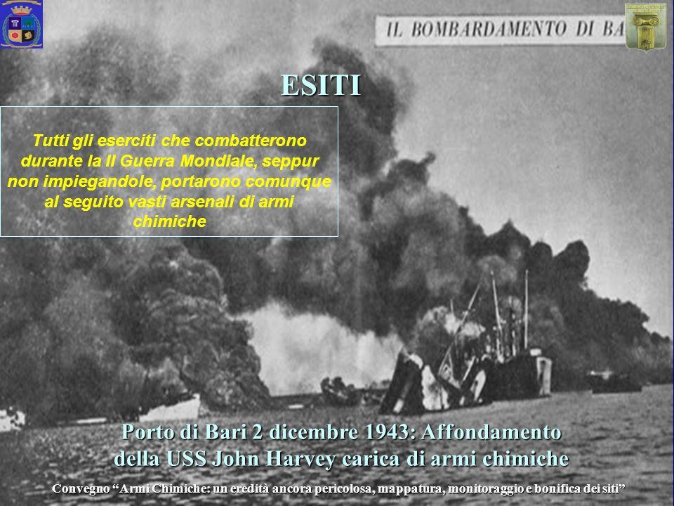 Porto di Bari 2 dicembre 1943: Affondamento della USS John Harvey carica di armi chimiche ESITI Tutti gli eserciti che combatterono durante la II Guer