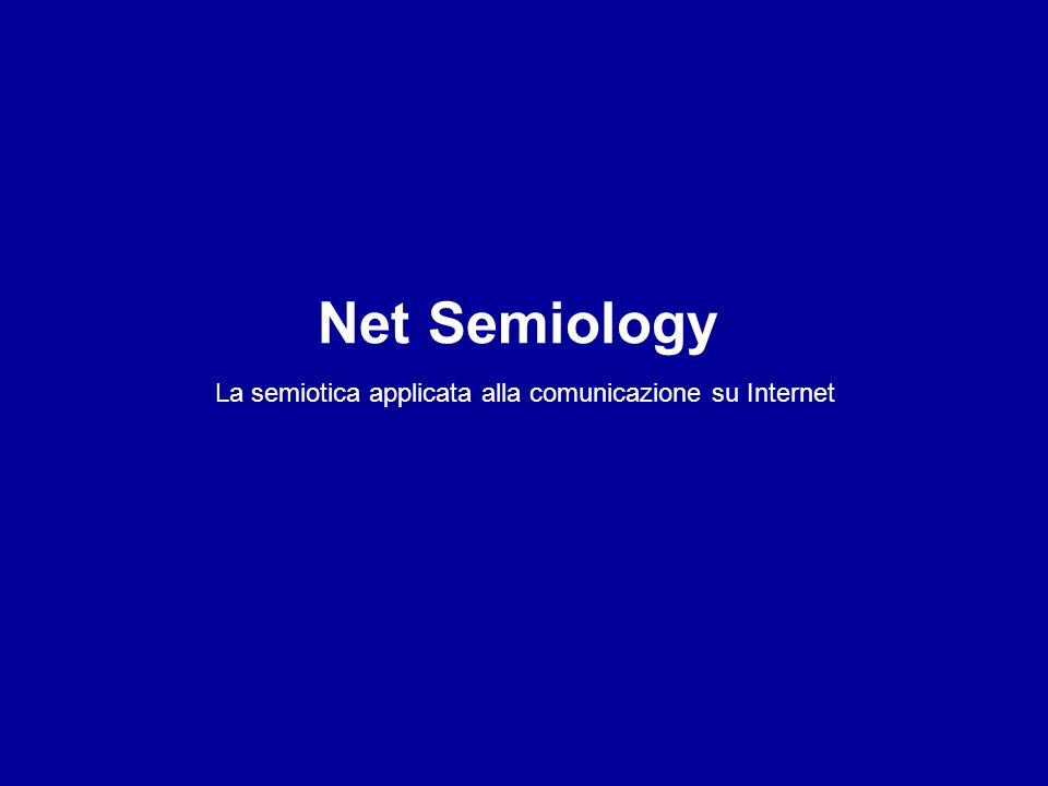 Net Semiology La semiotica applicata alla comunicazione su Internet