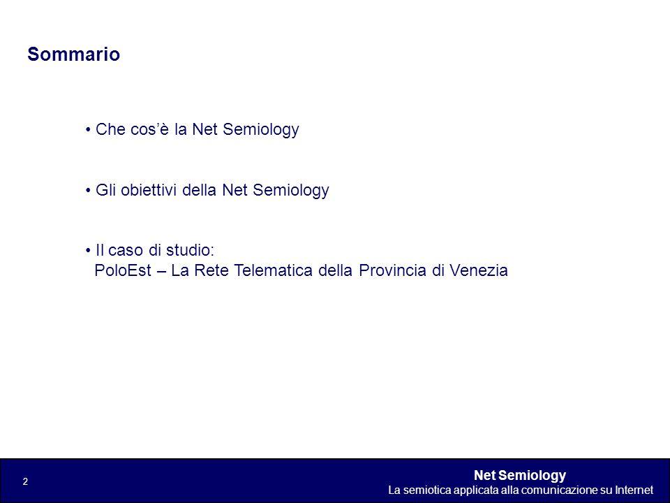 Net Semiology La semiotica applicata alla comunicazione su Internet 2 Sommario Che cosè la Net Semiology Gli obiettivi della Net Semiology Il caso di