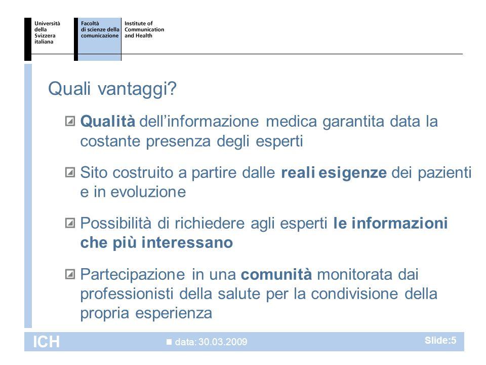 data: 30.03.2009 ICH Slide:5 Quali vantaggi.