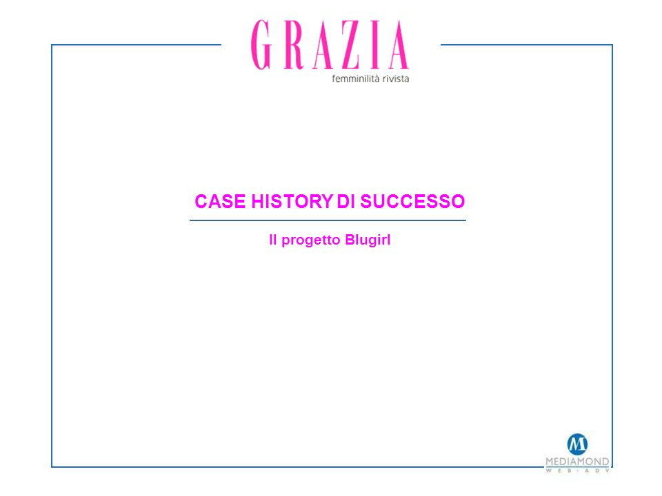 CASE HISTORY DI SUCCESSO Il progetto Blugirl