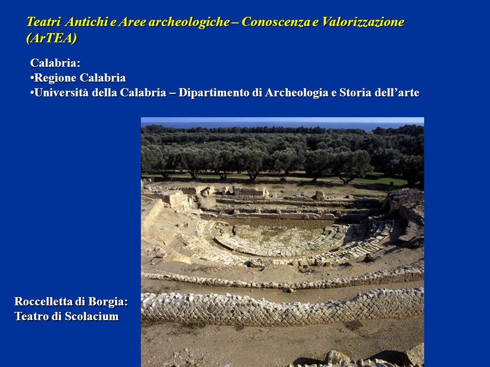 Teatri Antichi e Aree archeologiche – Conoscenza e Valorizzazione (ArTEA) Calabria: Regione CalabriaRegione Calabria Università della Calabria – Dipar