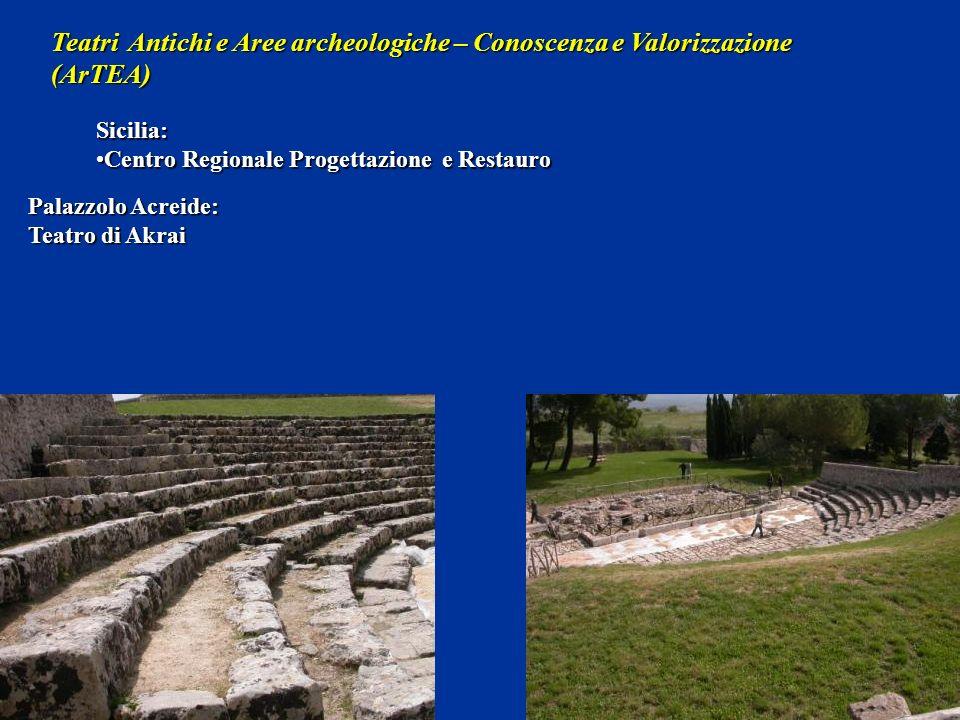 Sicilia: Centro Regionale Progettazione e RestauroCentro Regionale Progettazione e Restauro Teatri Antichi e Aree archeologiche – Conoscenza e Valorizzazione (ArTEA) Palazzolo Acreide: Teatro di Akrai