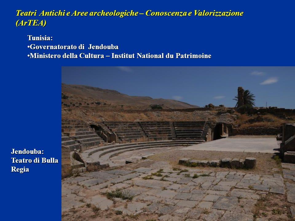 Teatri Antichi e Aree archeologiche – Conoscenza e Valorizzazione (ArTEA) Tunisia: Governatorato di JendoubaGovernatorato di Jendouba Ministero della
