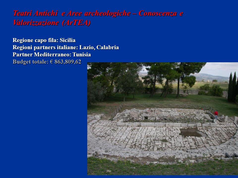 Teatri Antichi e Aree archeologiche – Conoscenza e Valorizzazione (ArTEA) Regione capo fila: Sicilia Regioni partners italiane: Lazio, Calabria Partne