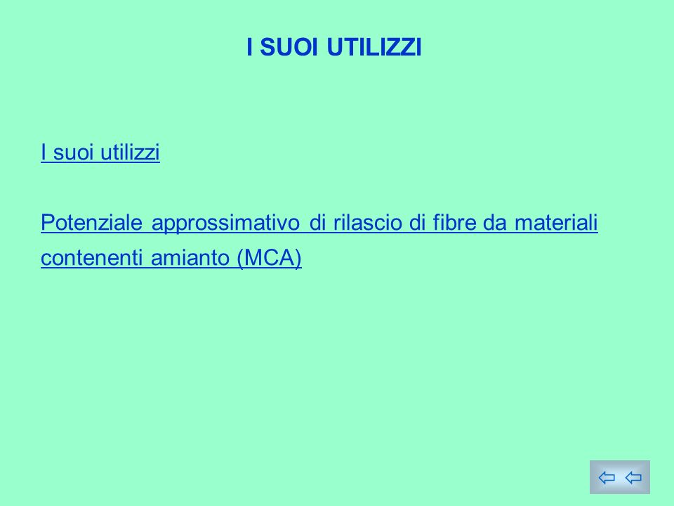 I suoi utilizzi Potenziale approssimativo di rilascio di fibre da materiali contenenti amianto (MCA) I SUOI UTILIZZI