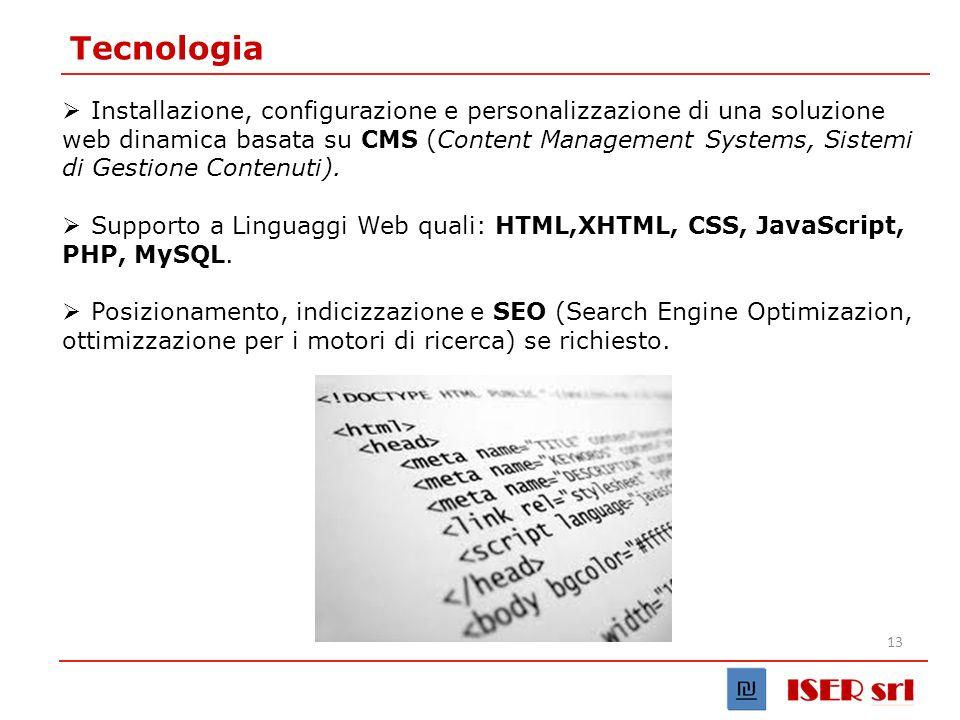 13 Tecnologia Installazione, configurazione e personalizzazione di una soluzione web dinamica basata su CMS (Content Management Systems, Sistemi di Gestione Contenuti).