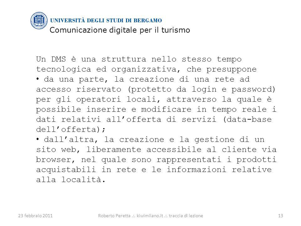 Comunicazione digitale per il turismo 23 febbraio 201113Roberto Peretta.:.