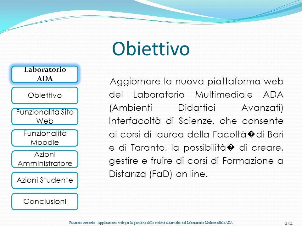 Laboratorio ADA Obiettivo Funzionalità Sito Web Funzionalità Moodle Conclusioni Azioni Amministratore Azioni Studente Obiettivo Aggiornare la nuova pi