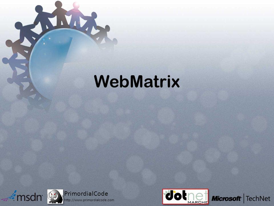 PrimordialCode http://www.primordialcode.com WebMatrix