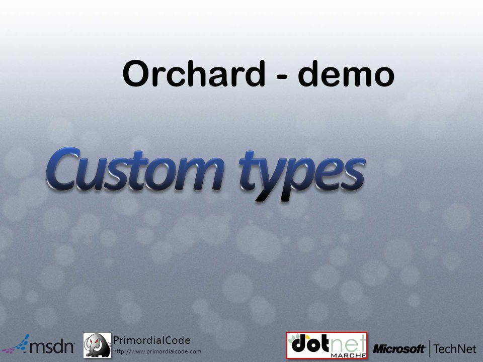 PrimordialCode http://www.primordialcode.com Orchard - demo